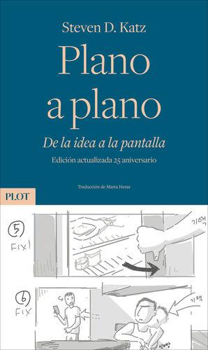 PLANO A PLANO. DE LA IDEA A LA PANTALLA