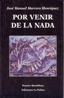 POR VENIR DE LA NADA (PREMIO MONTBLANC)