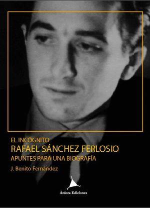 EL INCÓGNITO RAFAEL SÁNCHEZ FERLOSIO.
