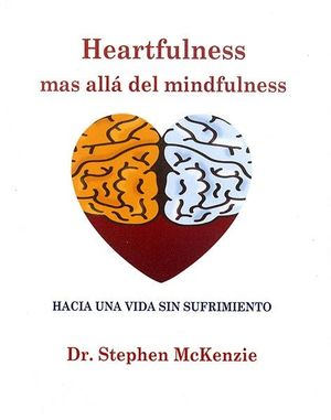 HEARTFULNESS, MAS ALLÁ DEL MINFULNESS