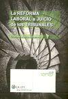 REFORMA LABORAL A JUICIO DE LOS TRIBUNALES, LA