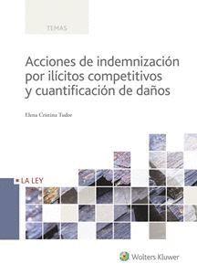 ACCIONES DE INDEMNIZACION POR ILICITOS COMPETITIVOS Y CUANTIFICACIÓN DE DAÑOS