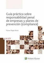 GUÍA PRÁCTICA DE RESPONSABILIDAD PENAL DE EMPRESAS Y PLANES DE PREVENCIÓN