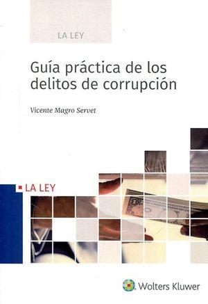 GUIA PRACTICA DE LOS DELITOS DE CORRUPCION