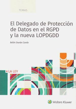 EL DELEGADO DE PROTECCIÓN DE DATOS EN RGPD Y LA NUEVA LOPDGDD