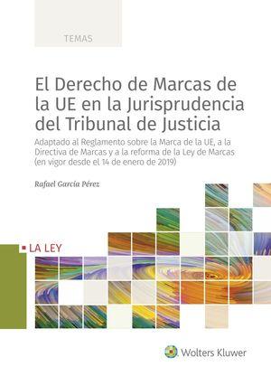 EL DERECHO DE MARCAS DE LA UE EN LA JURISPRUDENCIA DEL TRIBUNAL DE JUSTICIA
