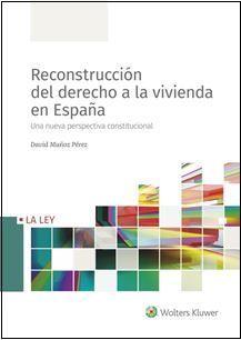 RECONSTRUCCION DEL DERECHO A LA VIVIENDA EN ESPAÑA
