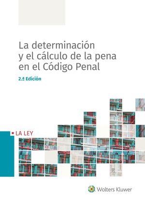 DETERMINACIÓN Y EL CÁLCULO DE LA PENA EN EL CÓDIGO PENAL