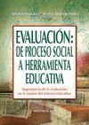 EVALUACION: DE PROCESO SOCIAL A HERRAMIENTA EDUCATIVA