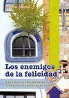 ENEMIGOS DE LA FELICIDAD, LOS