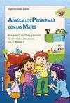 ADIOS A LOS PROBLEMAS CON LAS MATES