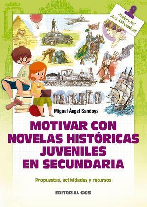 MOTIVAR CON NOVELAS HISTÓRICAS JUVENILES EN SECUNDARIA