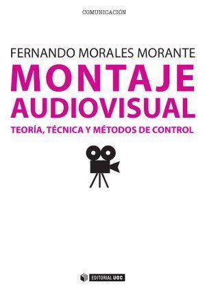 MONTAJE AUDIOVISUAL: TEORÍA, TÉCNICA Y MÉTODOS DE CONTROL