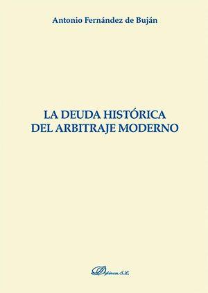 LA DEUDA HISTORICA DEL ARBITRAJE MODERNO