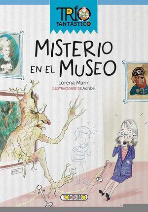 MISTERIO EN EL MUSEO - EL TRÍO FANTÁSTICO