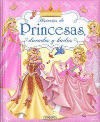 HISTORIAS DE PRINCESAS, DUENDES Y HADAS