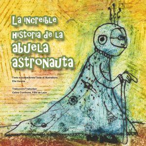 LA INCREÍBLE HISTORIA DE LA ABUELA ASTRONAUTA (ESPAÑOL/FRANCÉS)