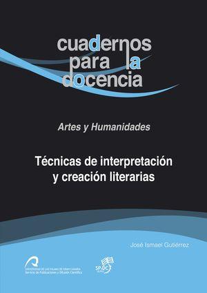 TÉCNICAS DE INTERPRETACIÓN Y CREACIÓN LITERARIAS