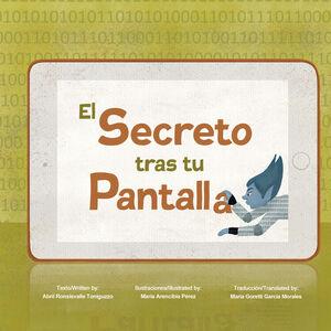 EL SECRETO TRAS TU PANTALLA. THE SECRET BEHIND YOUR SCREEN