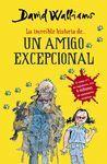 INCREIBLE HISTORIA DE... UN AMIGO EXCEPCIONAL
