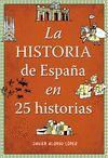 HISTORIA DE ESPAÑA EN 25 HISTORIAS, LA