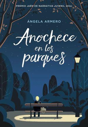 ANOCHECE EN LOS PARQUES (PREMIO JAÉN DE NARRATIVA JUVENIL 2016)