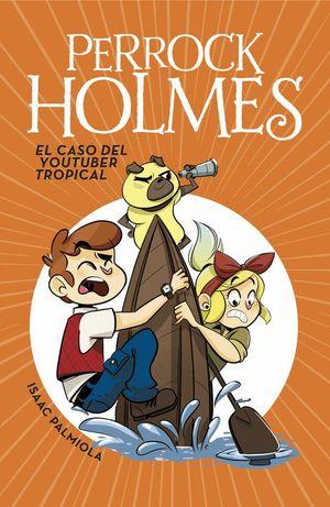 EL CASO DEL YOUTUBER TROPICAL - PERROCK HOLMES 6
