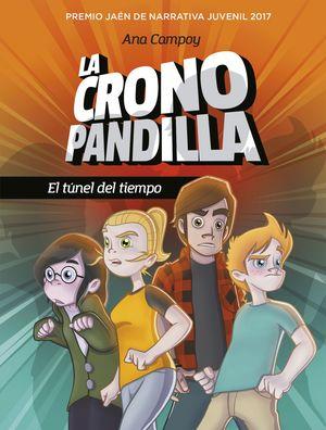 LA CRONOPANDILLA. EL TÚNEL DEL TIEMPO (PREMIO JAÉN DE NARRATIVA JUVENIL 2017)