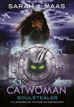 CATWOMAN: SOULSTEALER. LA LADRONA DE GOTHAN HA REGRESADO (DC ICONS 4)