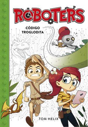 CÓDIGO TROGLODITA - ROBOTERS 2