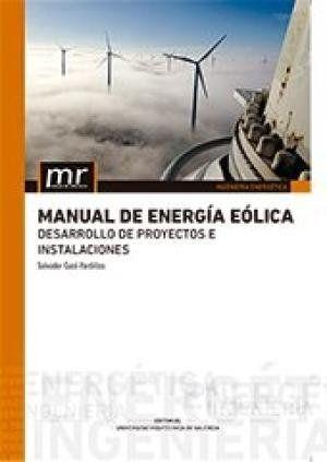 MANUAL DE ENERGÍA EÓLICA. DESARROLLO DE PROYECTOS E INSTALACIONES