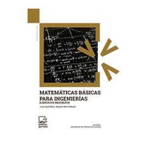 MATEMATICAS BASICAS PARA INGENIERIA. EJERCICIOS RESUELTOS