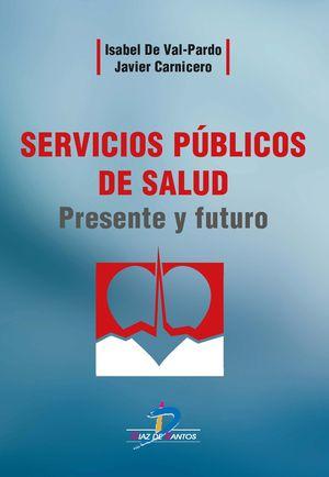 SERVICIOS PUBLICOS DE SALUD. PRESENTE Y FUTURO