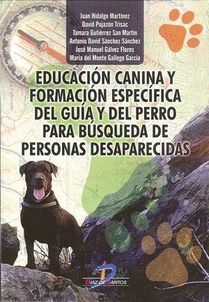 EDUCACIÓN CANINA Y FORMACIÓN ESPECÍFICA DEL GUÍA Y DEL PERRO PARA BUSQUEDA DE PERSONAS DESAPARECIDAS