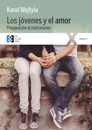 LOS JOVENES Y EL AMOR. PREPARACIÓN AL MATRIMONIO