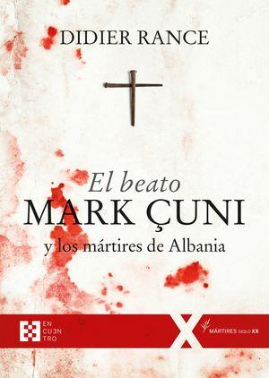 EL BEATO MARK CUNI Y LOS MARTIRES DE ALBANIA