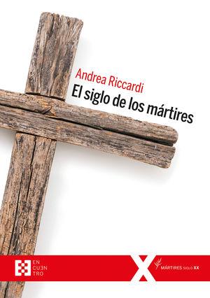 EL SIGLO DE LOS MARTIRES