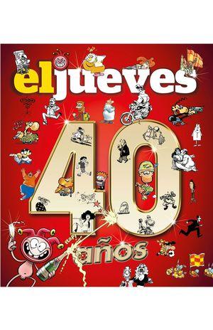 EL JUEVES 40 AÑOS
