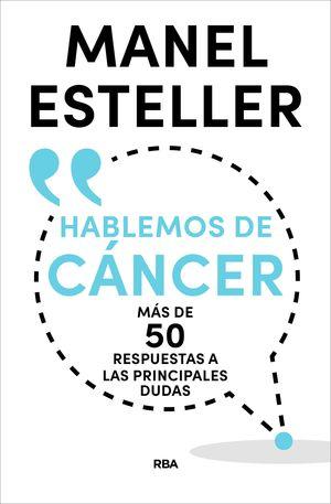 HABLEMOS DE CANCER. MAS DE 50 RESPUESTAS A LAS PRINCIPALES DUDAS