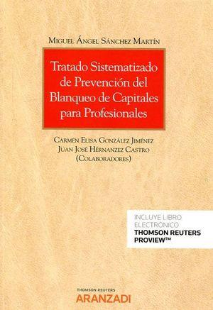 TRATADO SISTEMATIZADO DE PREVENCION DEL BLANQUEO DE CAPITALES PARA PROFESIONALES