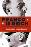FRANCO Y EL III REICH. LAS RELACIONES DE ESPAÑA CON LA ALEMANIA DE HITLER