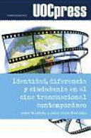 IDENTIDAD, DIFERENCIA Y CIUDADANÍA EN EL CINE TRANSNACIONAL CONTEMPORÁNEO