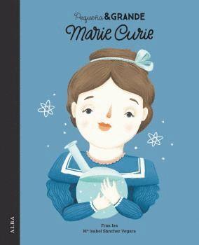 MARIE CURIE - PEQUEÑA Y GRANDE