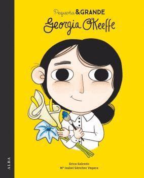 GEORGIA O'KEEFFE. PEQUEÑA Y GRANDE