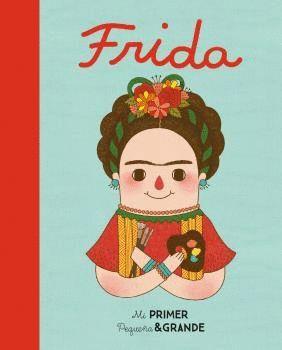 FRIDA KALHO - MI PRIMER PEQUEÑA & GRANDE