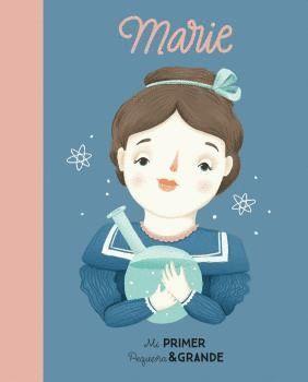 MARIE CURIE - MI PRIMER PEQUEÑA & GRANDE