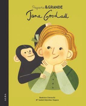 JANE GOODALL. PEQUEÑA & GRANDE