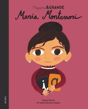 MAR�A MONTESSORI. PEQUE�A & GRANDE
