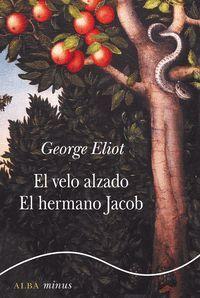 EL VELO ALZADO / EL HERMANO JACOB