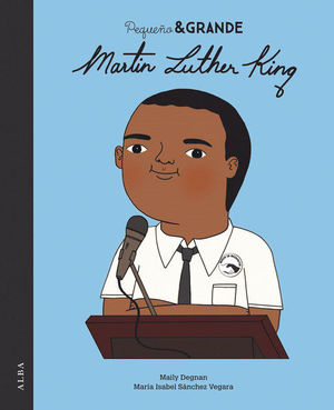 MARTIN LUTHER KING. PEQUEÑO & GRANDE